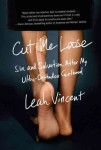 Cut Me Loose, a memoir by Leah Vincent