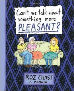 Roz Chast's new memoir.