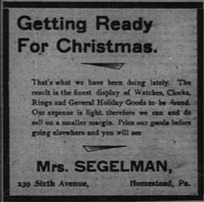 An advertisement for Segelman's jewelry store in the Homestead Daily News dated November 29, 1897, three and a half years after Clara was left to run the store on her own.