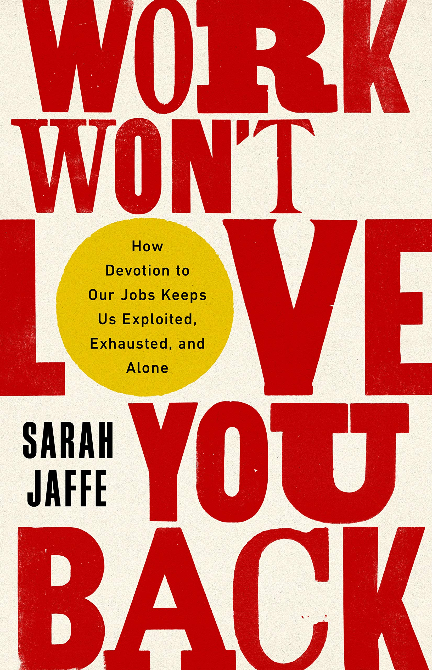 Book Cover: Work Won't Love You Back